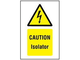 Caution Isolator symbol and text safety sign.
