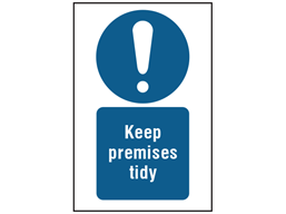 Keep premises tidy symbol and text safety sign.