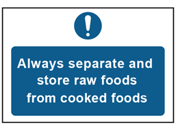 Always separate and store raw foods and cooked foods safety sign.