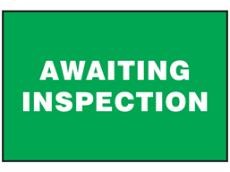 Awaiting inspection sign.