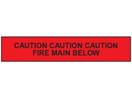 Caution fire main below tape.