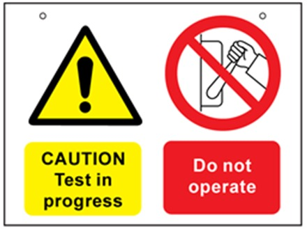 Caution test in progress, do not operate safety sign.