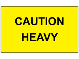 Caution heavy labels