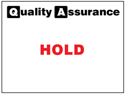 Hold quality assurance sign