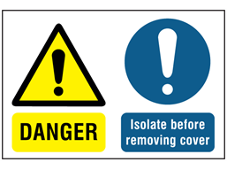 Danger Isolate before removing cover symbol and text safety label.