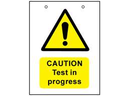 Caution, test in progress safety sign.