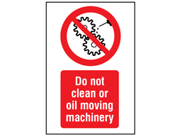 Do not clean or oil moving machinery symbol and text safety sign.