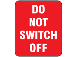 Do not switch off label
