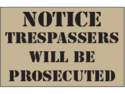 Notice, trespassers will be prosecuted heavy duty stencil