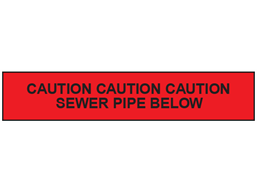 Caution sewer pipe below tape.