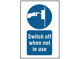 Switch off when not in use symbol and text safety sign.