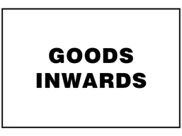 Goods inwards sign.