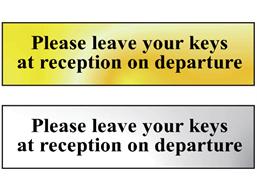 Please leave your keys at reception on departure metal doorplate