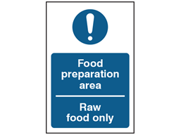 Food preparation area, raw food only safety sign.
