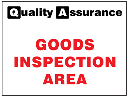 Goods inspection area quality assurance sign