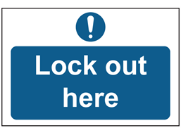 Lock out here sign.