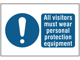 All visitors must wear personal protective equipment symbol and text safety sign.