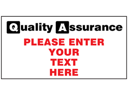 Custom printed quality assurance signs, 400mm x 600mm