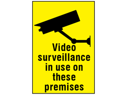 Video surveillance in use on these premises sign
