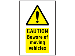 Caution Beware of moving vehicles symbol and text safety sign.