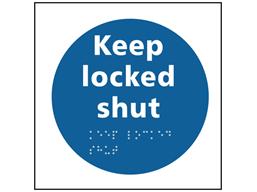 Keep locked shut sign.