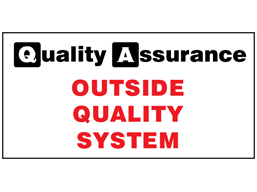 Outside quality system quality assurance sign