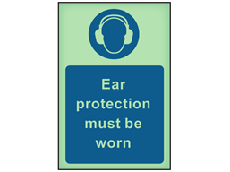 Ear protection must be worn photoluminescent safety sign