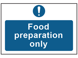 Food preparation only safety sign.