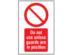 Do not use unless guards are in position symbol and text safety sign.