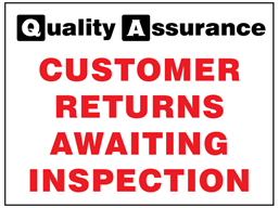 Customer return awaiting inspection quality assurance label.