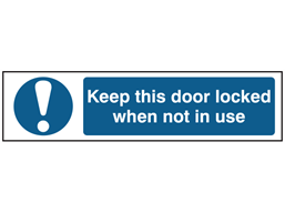 Keep this door locked when not in use, mini safety sign.