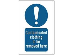 Contaminated clothing to be removed here symbol and text safety sign.