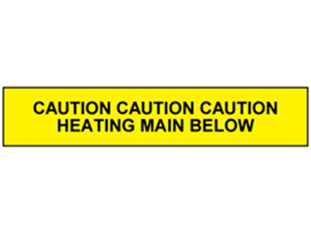 Caution heating main below tape.