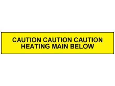 Caution heating main below tape.