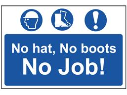 No hat, no boots, no job sign
