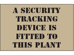 A security tracking device is fitted to this plant heavy duty stencil