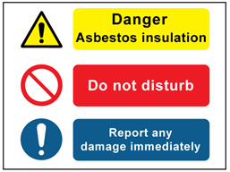 Danger Asbestos insulation, Do not disturb, Report any damage immediately safety sign.