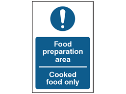 Food preparation area, cooked food only safety sign.