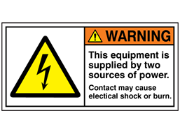 This equipment is supplied by two sources of power label