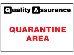 Quarantine area quality assurance sign