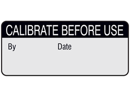 Calibrate before use aluminium foil labels.