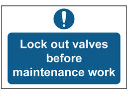 Lock out valves before maintenance work sign.