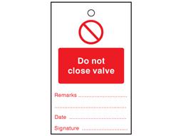 Do not close valve tag.
