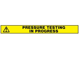 Pressure testing in progress barrier tape