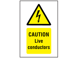 Caution Live conductors symbol and text safety sign.