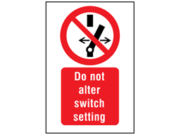 Do not alter switch setting symbol and text safety sign.
