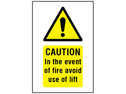 Caution In the event of fire avoid use of lift symbol and text safety sign.