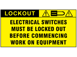 Electrical switches must be locked out before commencing work on equipment label