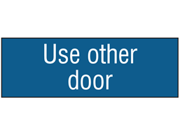 Use other door, engraved sign.