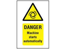 Danger Machine starts automatically symbol and text safety sign.